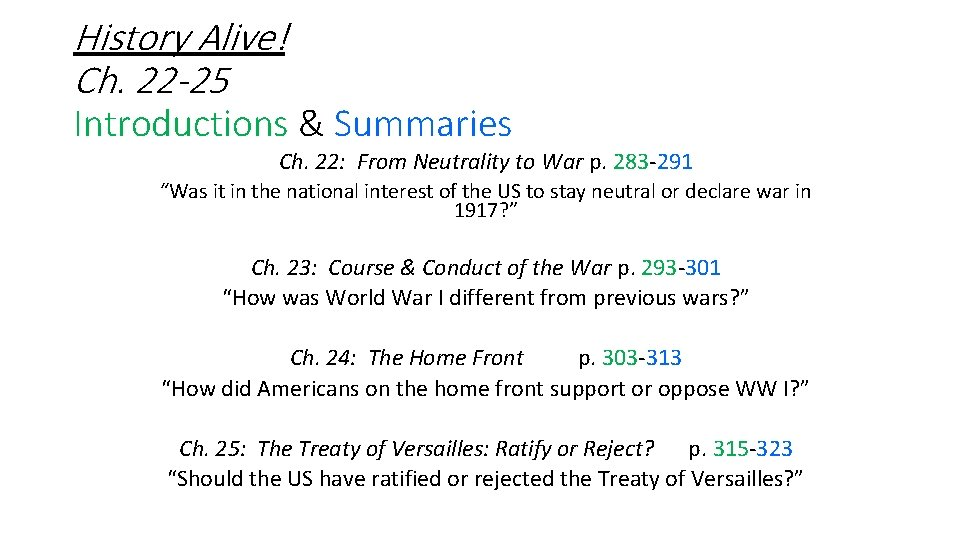 History Alive! Ch. 22 -25 Introductions & Summaries Ch. 22: From Neutrality to War