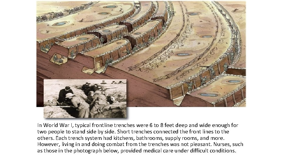 In World War I, typical frontline trenches were 6 to 8 feet deep and