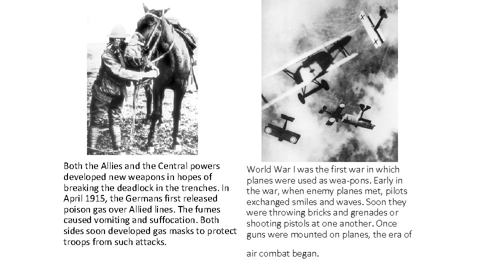 Both the Allies and the Central powers developed new weapons in hopes of breaking