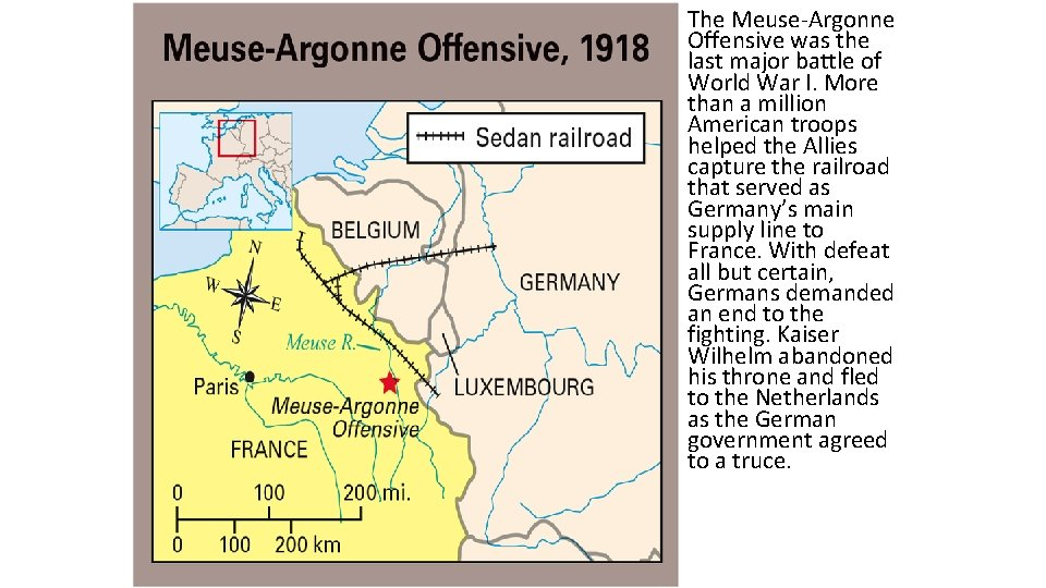 The Meuse Argonne Offensive was the last major battle of World War I. More