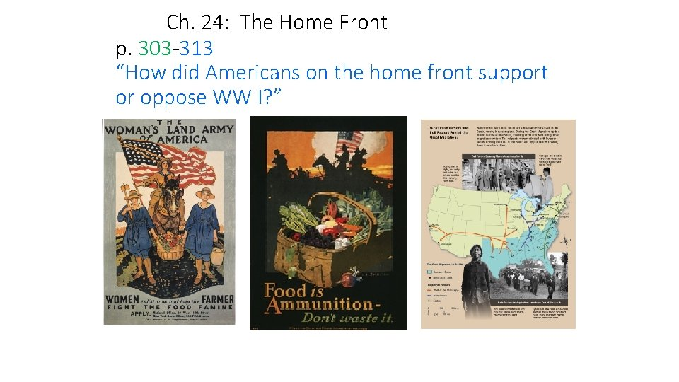 """Ch. 24: The Home Front p. 303 313 """"How did Americans on the home"""