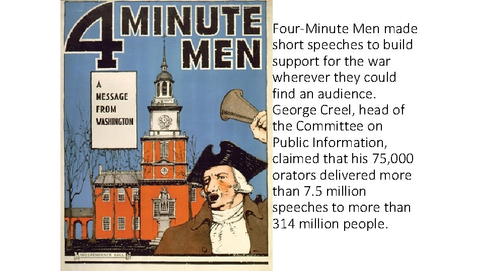 Four Minute Men made short speeches to build support for the war wherever they