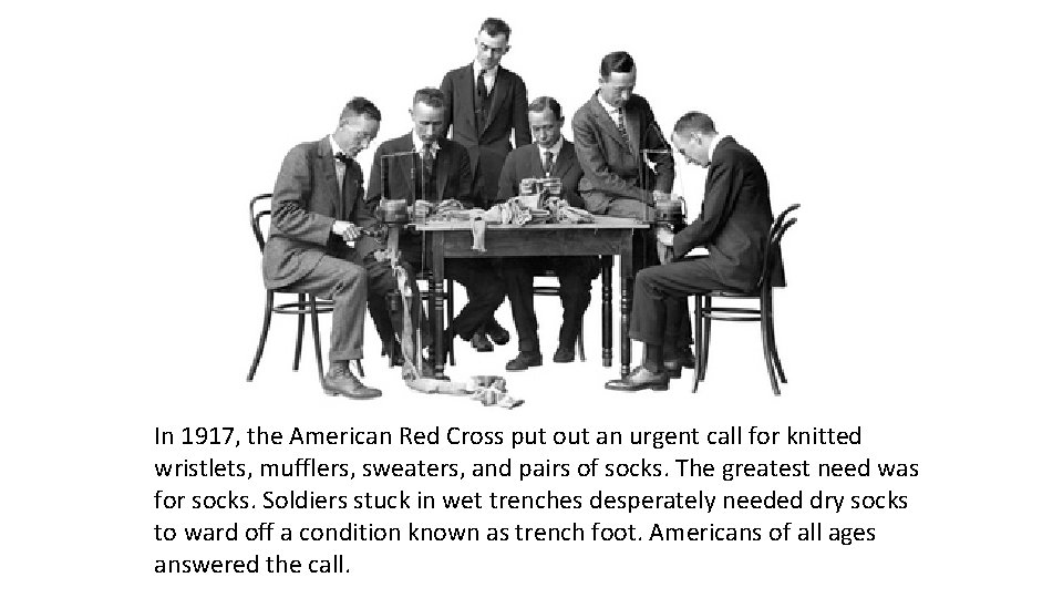 In 1917, the American Red Cross put out an urgent call for knitted wristlets,