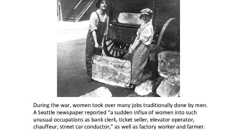 During the war, women took over many jobs traditionally done by men. A Seattle