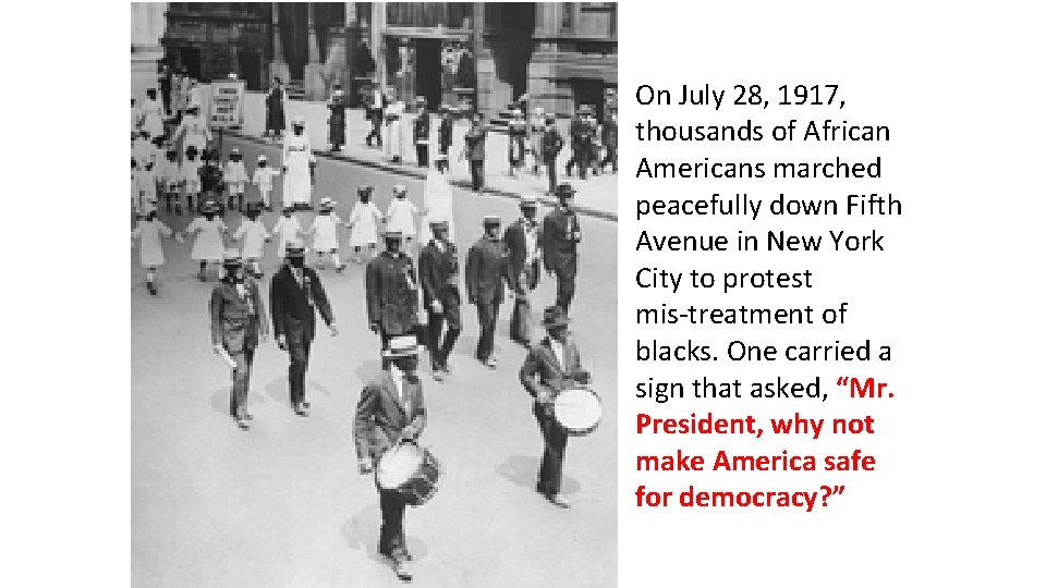 On July 28, 1917, thousands of African Americans marched peacefully down Fifth Avenue in