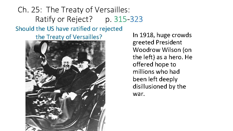 Ch. 25: The Treaty of Versailles: Ratify or Reject? p. 315 323 Should the