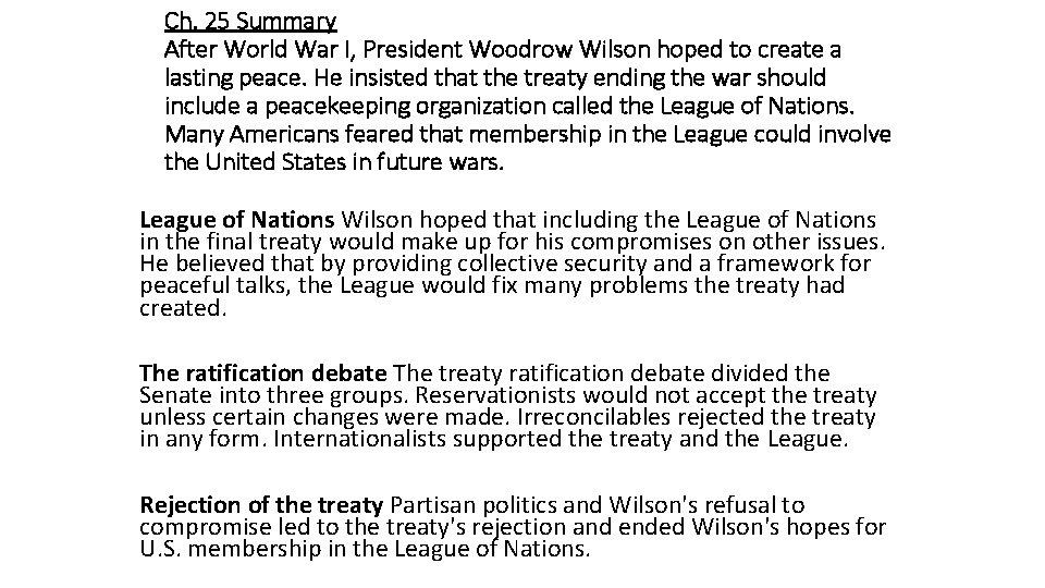 Ch. 25 Summary After World War I, President Woodrow Wilson hoped to create a
