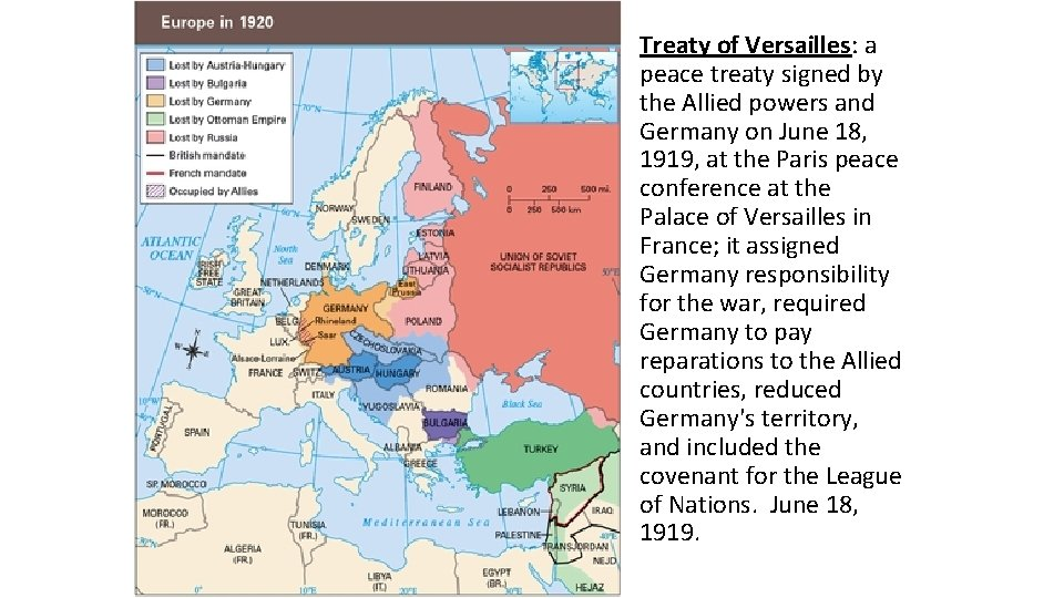 Treaty of Versailles: a peace treaty signed by the Allied powers and Germany on