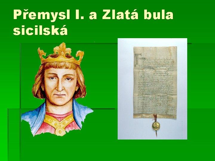 Přemysl I. a Zlatá bula sicilská