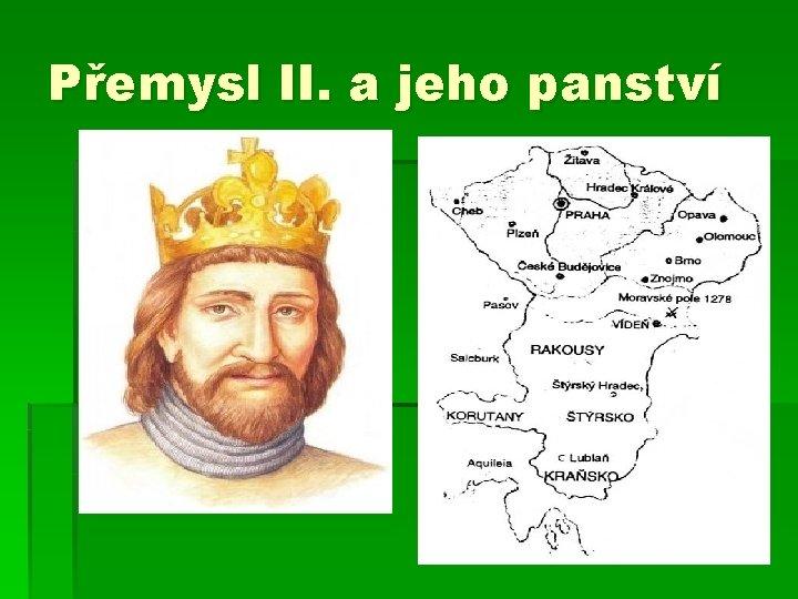 Přemysl II. a jeho panství