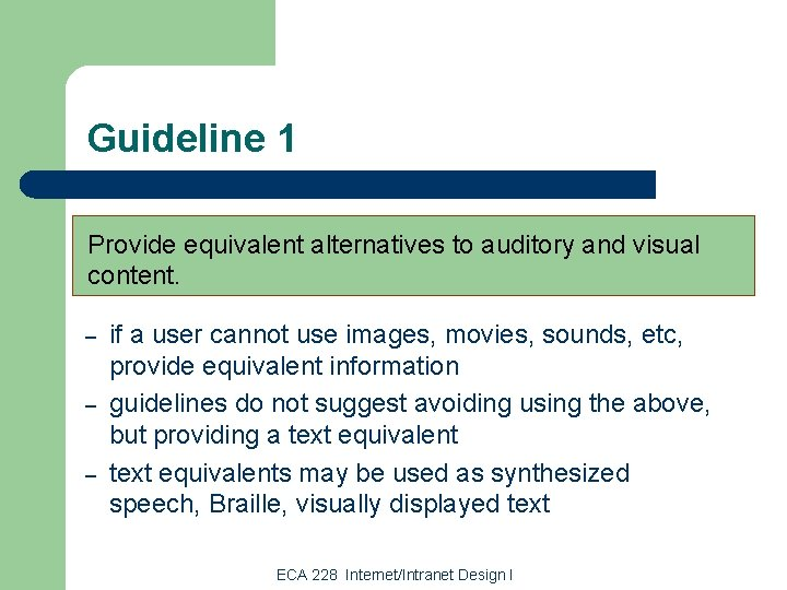 Guideline 1 Provide equivalent alternatives to auditory and visual content. – – – if