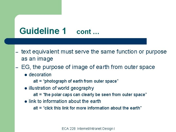 Guideline 1 – – cont … text equivalent must serve the same function or