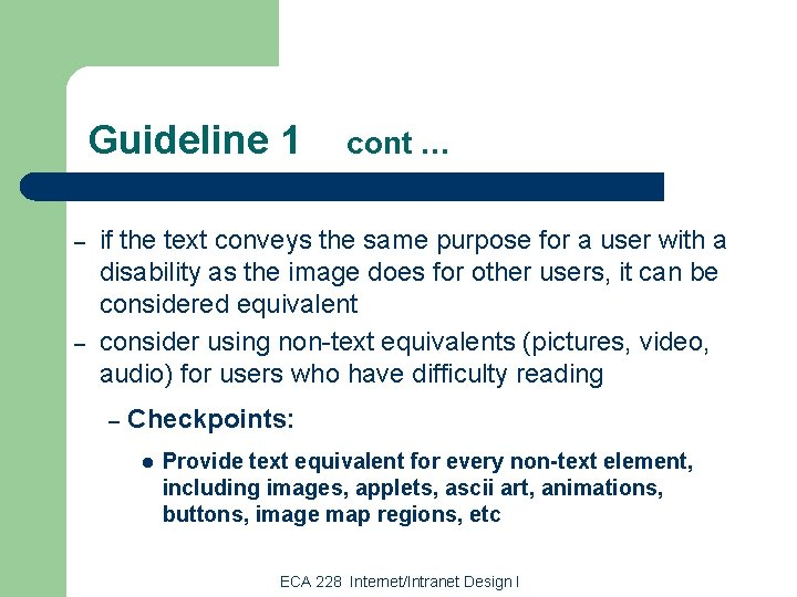 Guideline 1 – – cont … if the text conveys the same purpose for