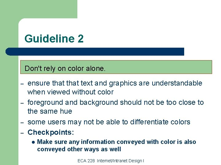 Guideline 2 Don't rely on color alone. – – ensure that text and graphics