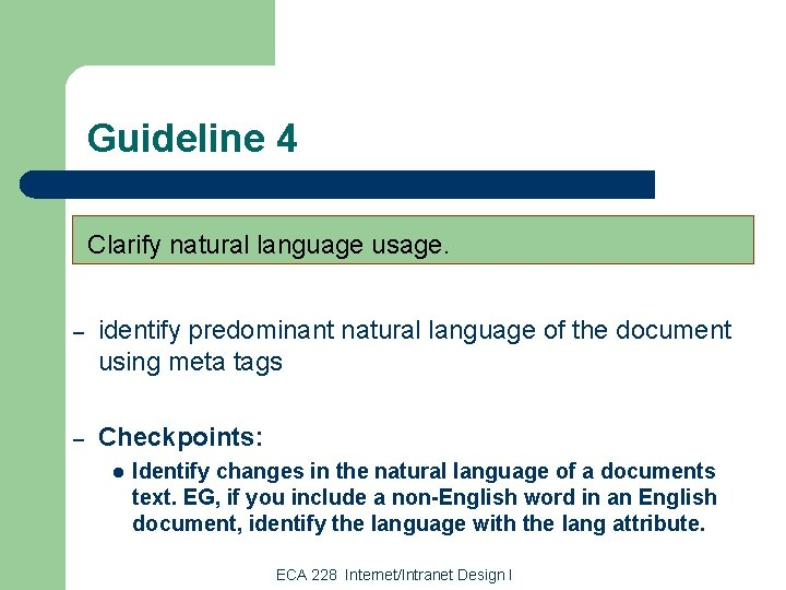 Guideline 4 Clarify natural language usage. – identify predominant natural language of the document