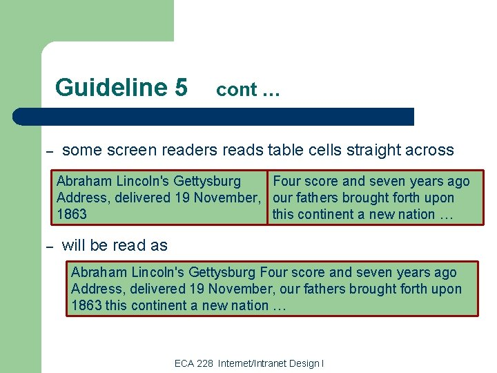 Guideline 5 – cont … some screen readers reads table cells straight across Abraham