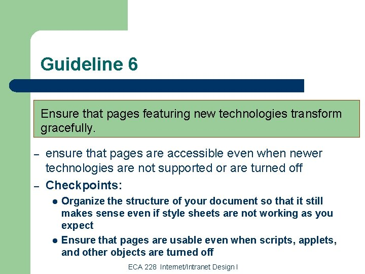 Guideline 6 Ensure that pages featuring new technologies transform gracefully. – – ensure that