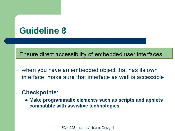 Guideline 8 Ensure direct accessibility of embedded user interfaces. – when you have an