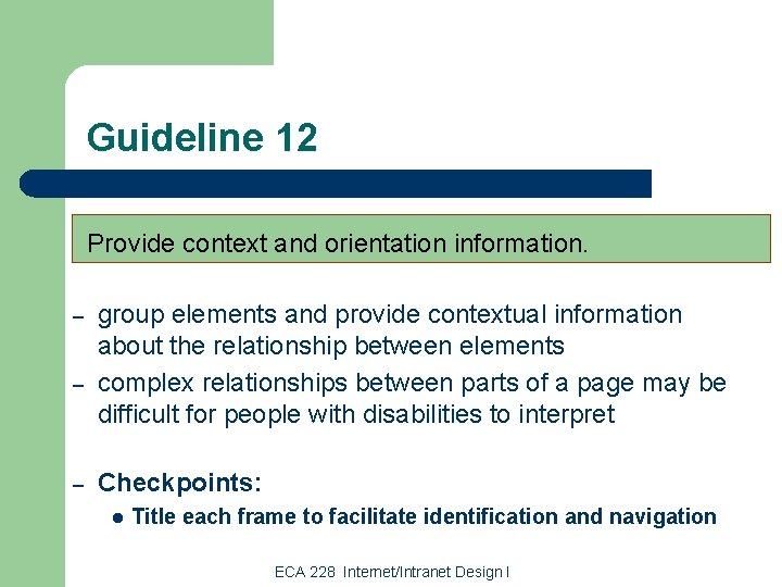 Guideline 12 Provide context and orientation information. – – – group elements and provide