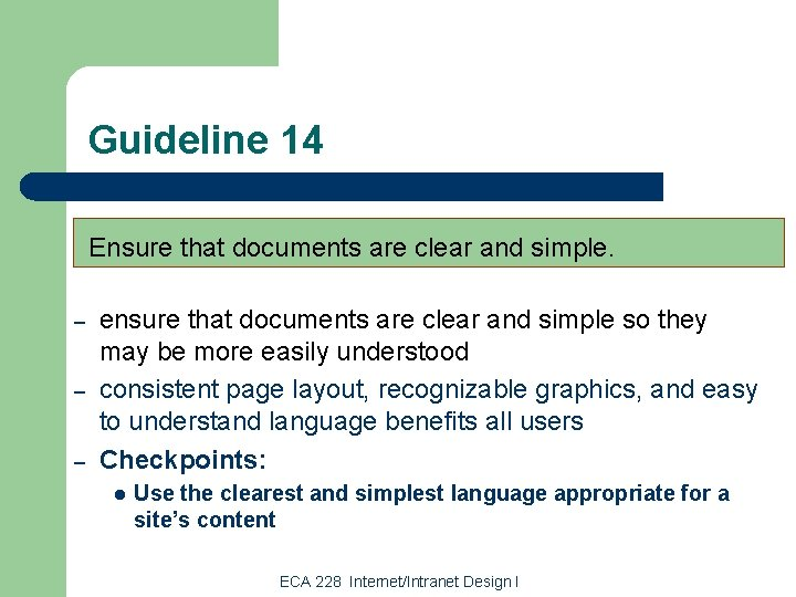 Guideline 14 Ensure that documents are clear and simple. – – – ensure that