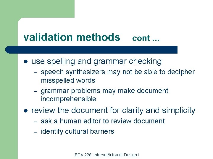 validation methods l use spelling and grammar checking – – l cont … speech