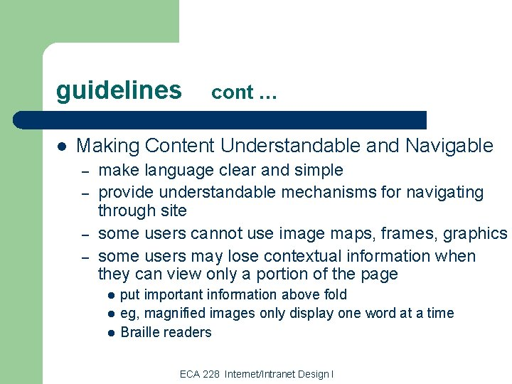 guidelines l cont … Making Content Understandable and Navigable – – make language clear