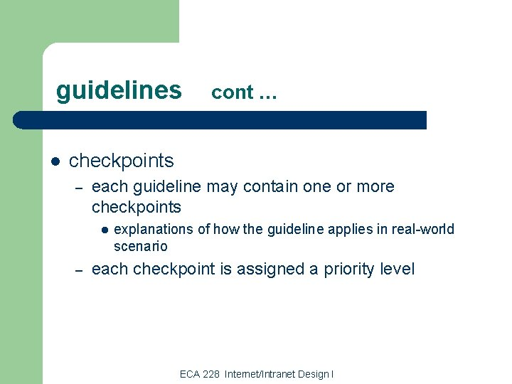 guidelines l cont … checkpoints – each guideline may contain one or more checkpoints