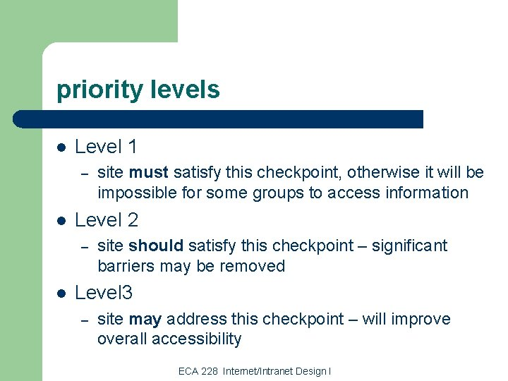 priority levels l Level 1 – l Level 2 – l site must satisfy