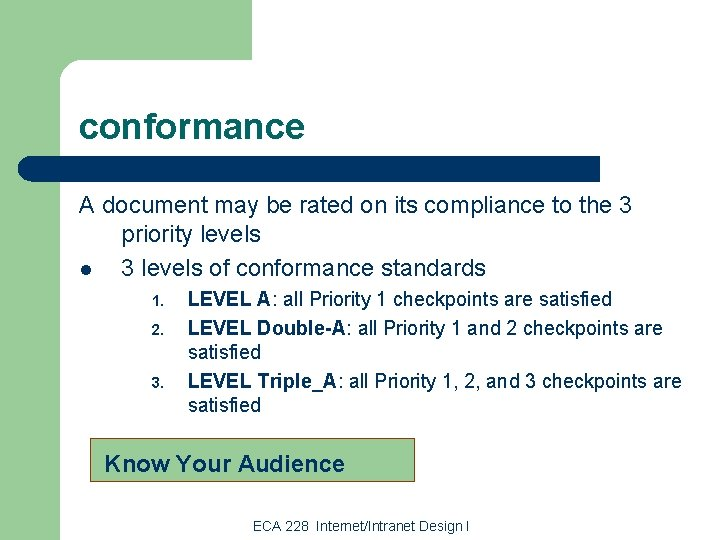 conformance A document may be rated on its compliance to the 3 priority levels
