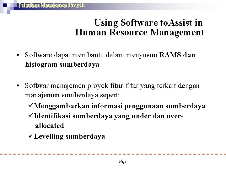 Pelatihan Manajemen Proyek Using Software to. Assist in Human Resource Management • Software dapat