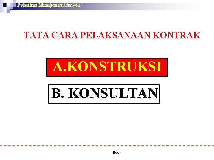 Pelatihan Manajemen Proyek TATA CARA PELAKSANAAN KONTRAK (Permen PU no 63/PRT/M/2005 , Permen PU