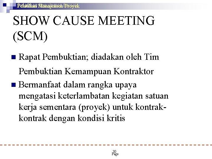 Pelatihan Manajemen Proyek SHOW CAUSE MEETING (SCM) Rapat Pembuktian; diadakan oleh Tim Pembuktian Kemampuan