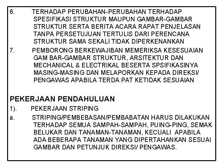 6. 7. TERHADAP PERUBAHAN-PERUBAHAN TERHADAP SPESIFIKASI STRUKTUR MAUPUN GAMBAR-GAMBAR STRUKTUR SERTA BERITA ACARA RAPAT
