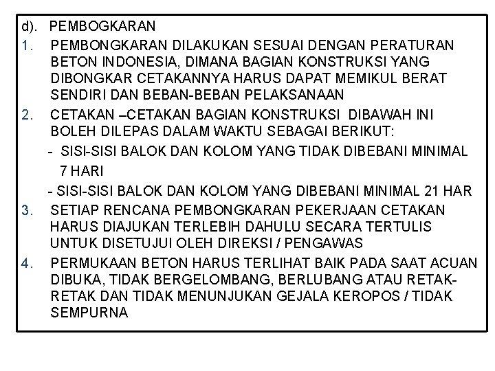 d). PEMBOGKARAN 1. PEMBONGKARAN DILAKUKAN SESUAI DENGAN PERATURAN BETON INDONESIA, DIMANA BAGIAN KONSTRUKSI YANG