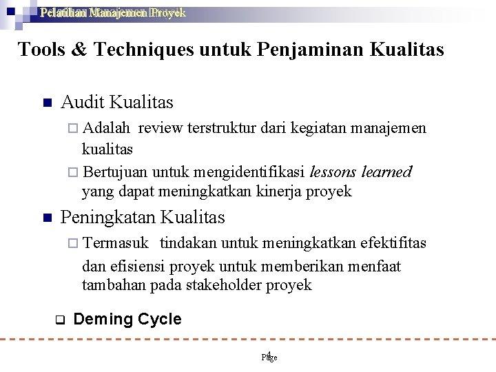 Pelatihan Manajemen Proyek Tools & Techniques untuk Penjaminan Kualitas Audit Kualitas Adalah review terstruktur