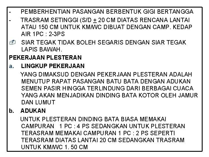 - PEMBERHENTIAN PASANGAN BERBENTUK GIGI BERTANGGA TRASRAM SETINGGI (S/D + 20 CM DIATAS RENCANA