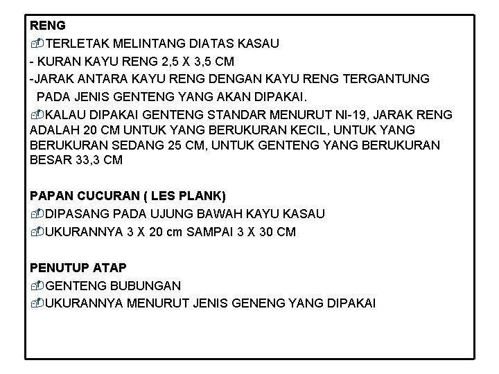 RENG -TERLETAK MELINTANG DIATAS KASAU - KURAN KAYU RENG 2, 5 X 3, 5