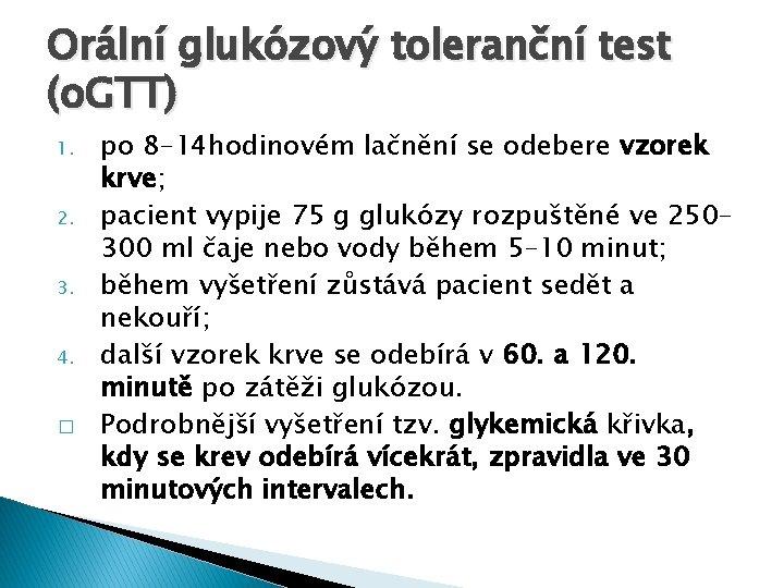 Orální glukózový toleranční test (o. GTT) 1. 2. 3. 4. � po 8– 14