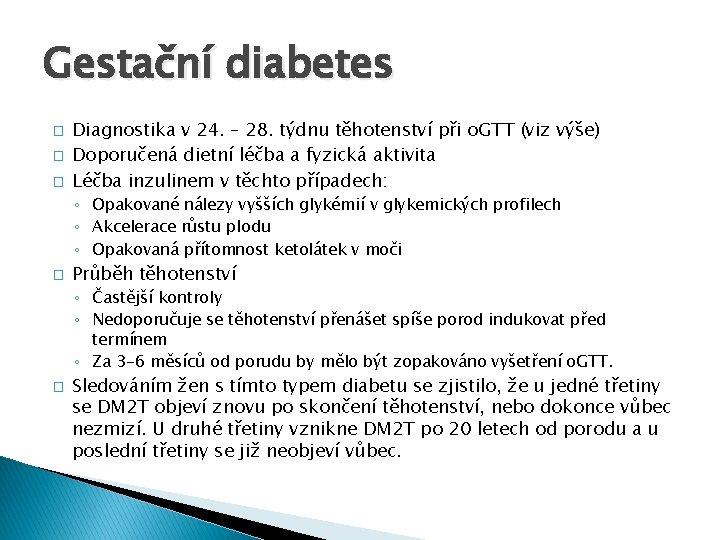 Gestační diabetes � � � Diagnostika v 24. – 28. týdnu těhotenství při o.