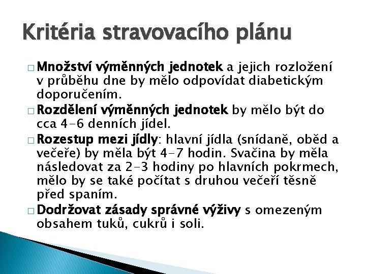 Kritéria stravovacího plánu � Množství výměnných jednotek a jejich rozložení v průběhu dne by