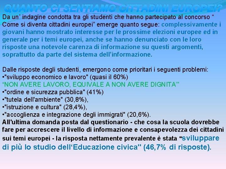 QUANTO CI SENTIAMO CITTADINI EUROPEI? Da un' indagine condotta tra gli studenti che hanno