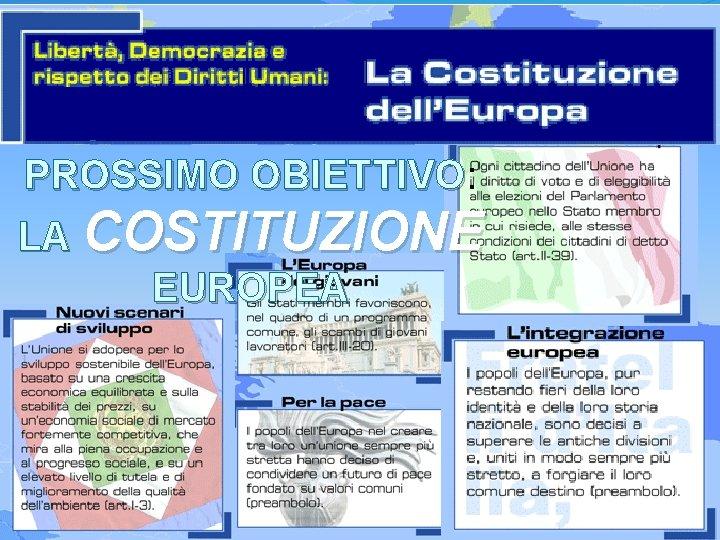 PROSSIMO OBIETTIVO: OBIETTIVO LA COSTITUZIONE EUROPEA