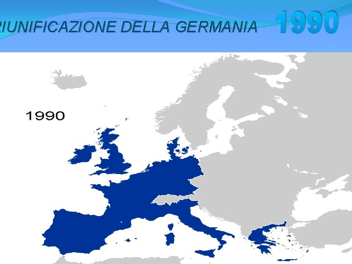 RIUNIFICAZIONE DELLA GERMANIA 1990