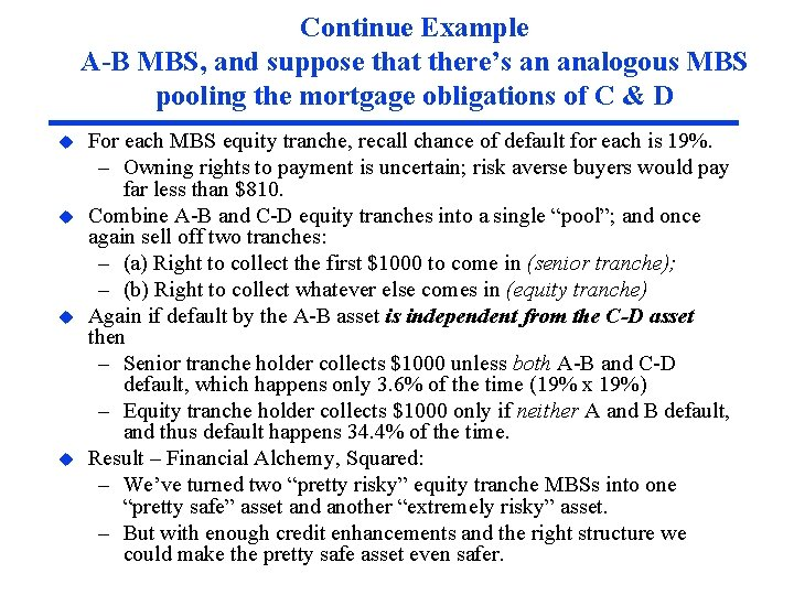 Continue Example A-B MBS, and suppose that there's an analogous MBS pooling the mortgage