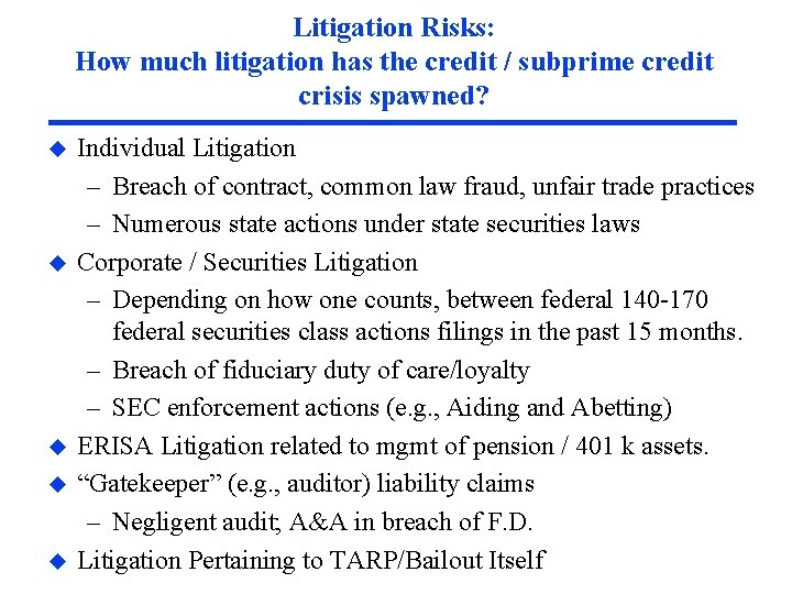 Litigation Risks: How much litigation has the credit / subprime credit crisis spawned? u