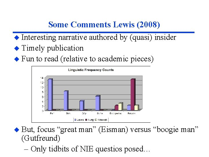 Some Comments Lewis (2008) u Interesting narrative authored by (quasi) insider u Timely publication