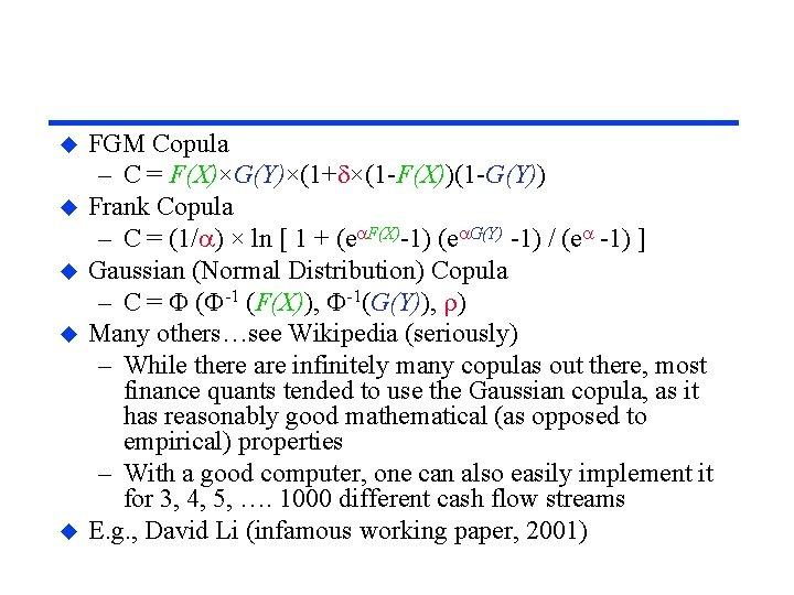 u u u FGM Copula – C = F(X)×G(Y)×(1+d×(1 -F(X))(1 -G(Y)) Frank Copula –