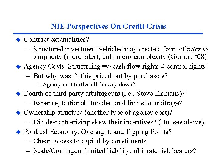 NIE Perspectives On Credit Crisis u u Contract externalities? – Structured investment vehicles may