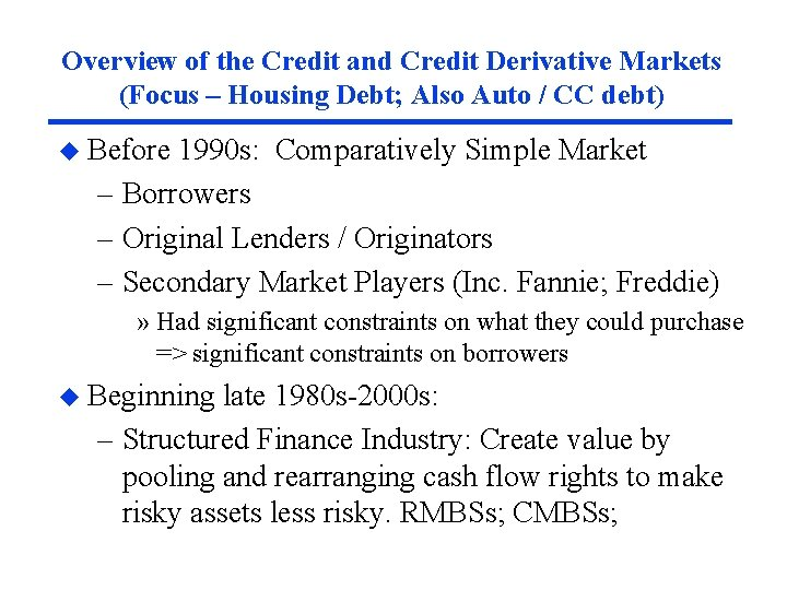 Overview of the Credit and Credit Derivative Markets (Focus – Housing Debt; Also Auto