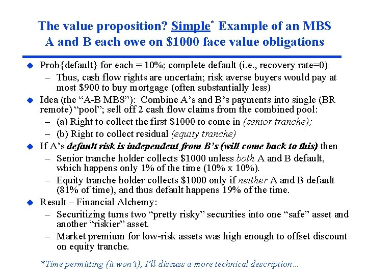 The value proposition? Simple* Example of an MBS A and B each owe on